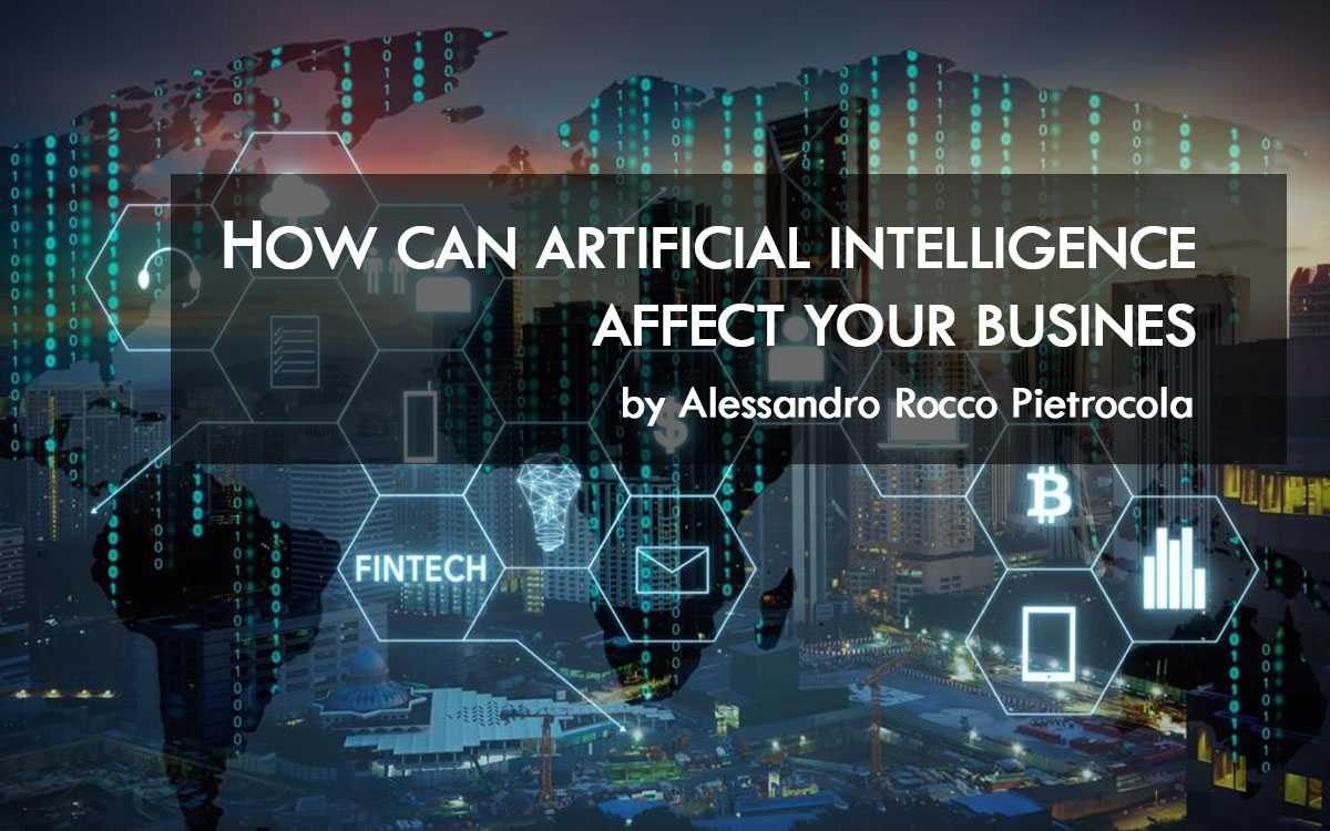 1 - How can Artificial Intelligence affect your business?